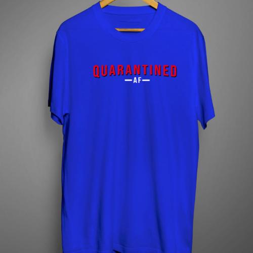 Quarantined AF Royal Blue Color Graphic Printed T shirt
