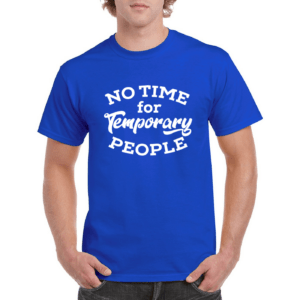 No Time For Temporary People Royal Blue Graphic T shirt for Men