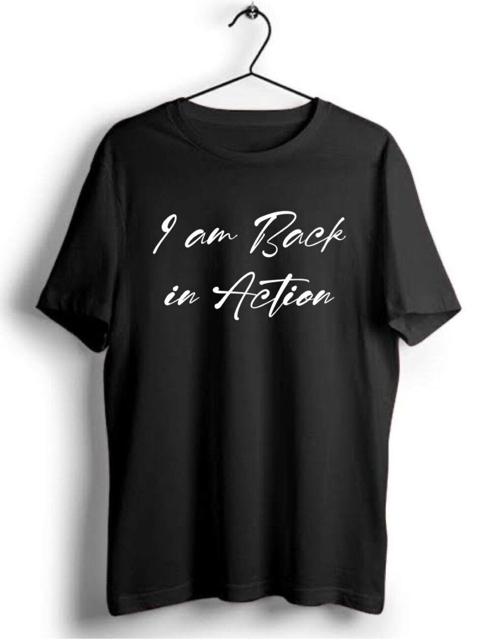I am Back in Action Graphic Tees | Fealty Brand