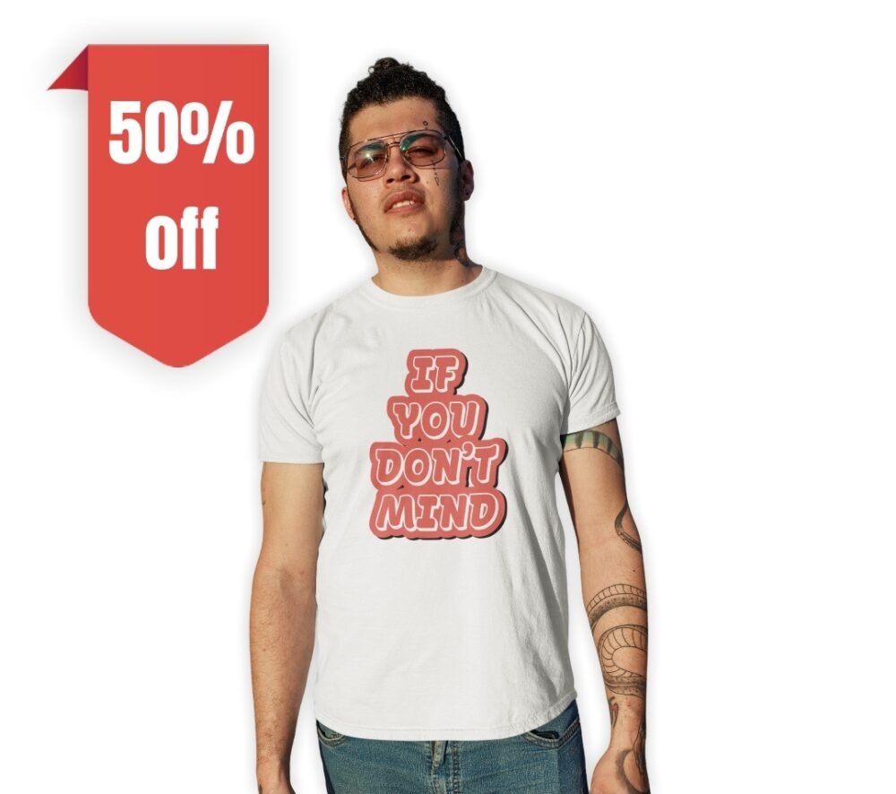 If you Don't Mind Graphic Online T shirt